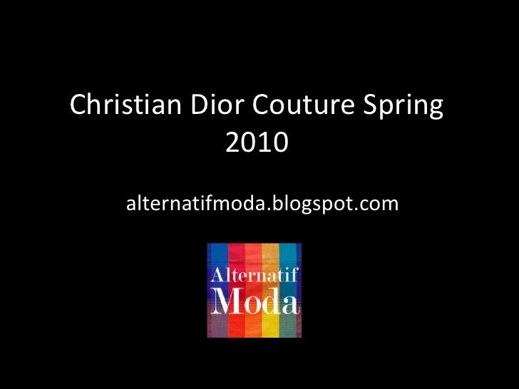 Christian Dior Couture Spring 2010<br />alternatifmoda.blogspot.com<br />