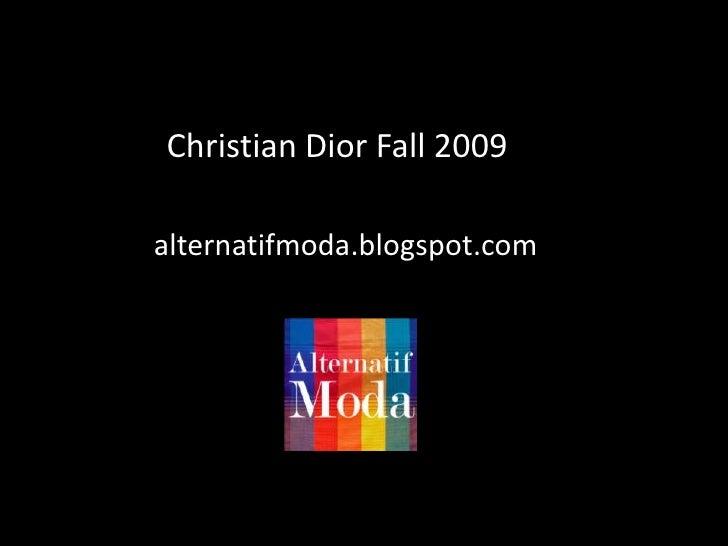 Fotoğraf Albümü<br />ChristianDiorFall 2009<br />alternatifmoda.blogspot.com<br />