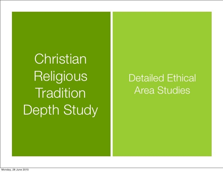 Christian                 Religious    Detailed Ethical                 Tradition     Area Studies                 Depth S...