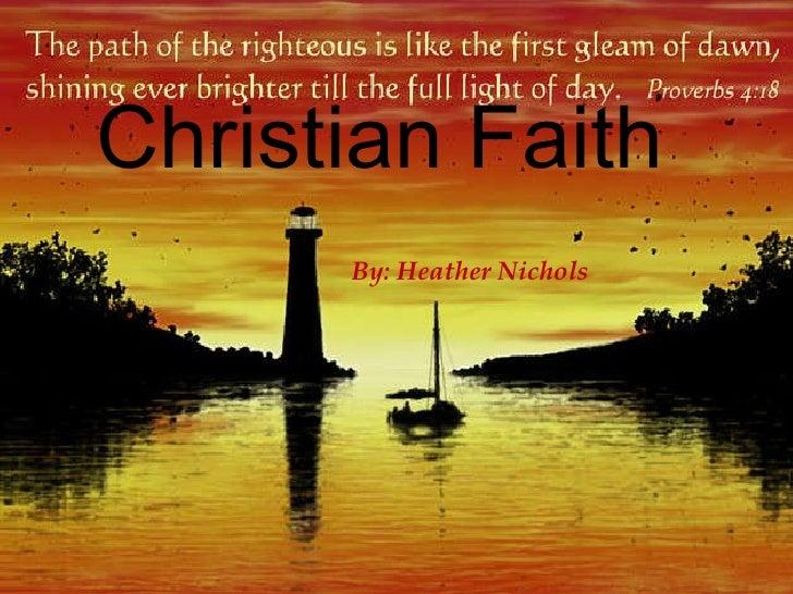 Christian Faith By: Heather Nichols