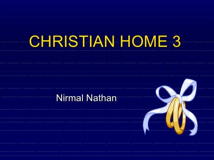 CHRISTIAN HOME 3 Nirmal Nathan