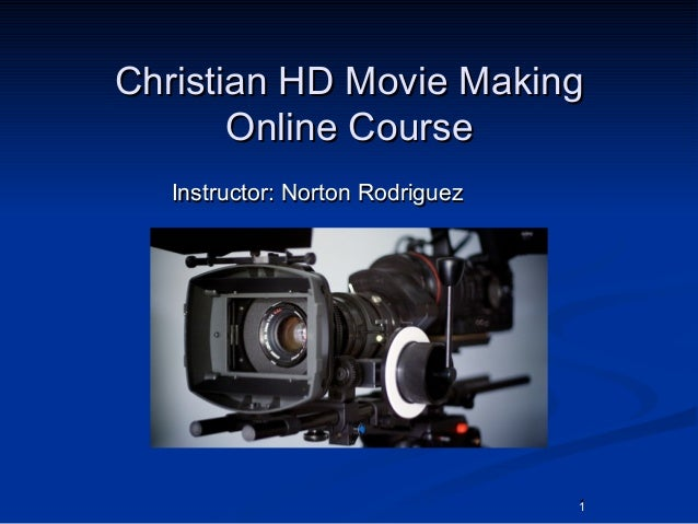 11 Christian HD Movie MakingChristian HD Movie Making Online CourseOnline Course Instructor: Norton RodriguezInstructor: N...