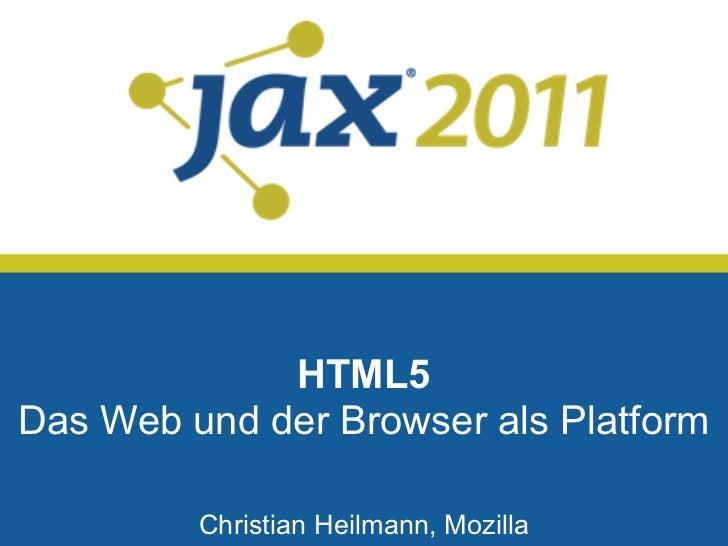 Christian heilmann   html 5 - das web und der browser als platform
