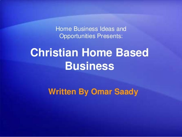 Christian home based business ideas and opportunities
