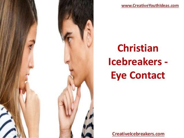 Christian Icebreakers - Eye Contact www.CreativeYouthIdeas.com CreativeIcebreakers.com