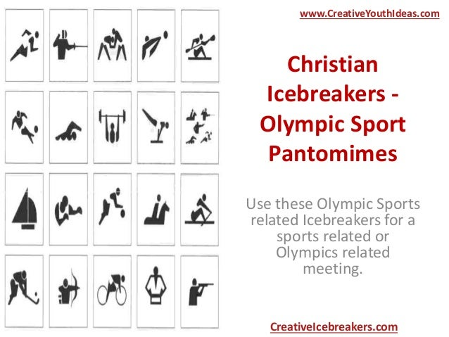 Christian Icebreakers - Olympic Sport Pantomimes Use these Olympic Sports related Icebreakers for a sports related or Olym...