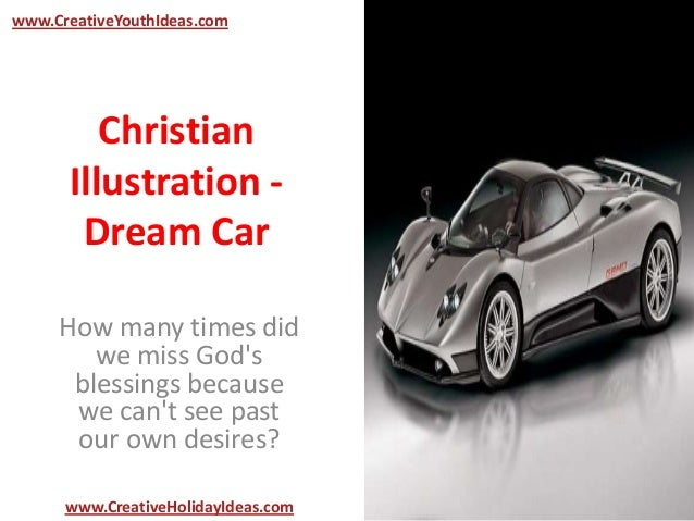 ChristianIllustration -Dream CarHow many times didwe miss Godsblessings becausewe cant see pastour own desires?www.Creativ...