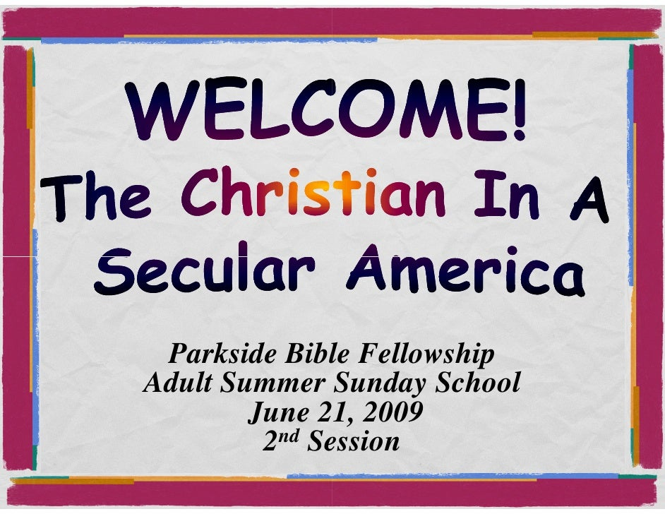 Parkside Bible Fellowship Adult Summer Sunday School         June 21, 2009          2nd Session