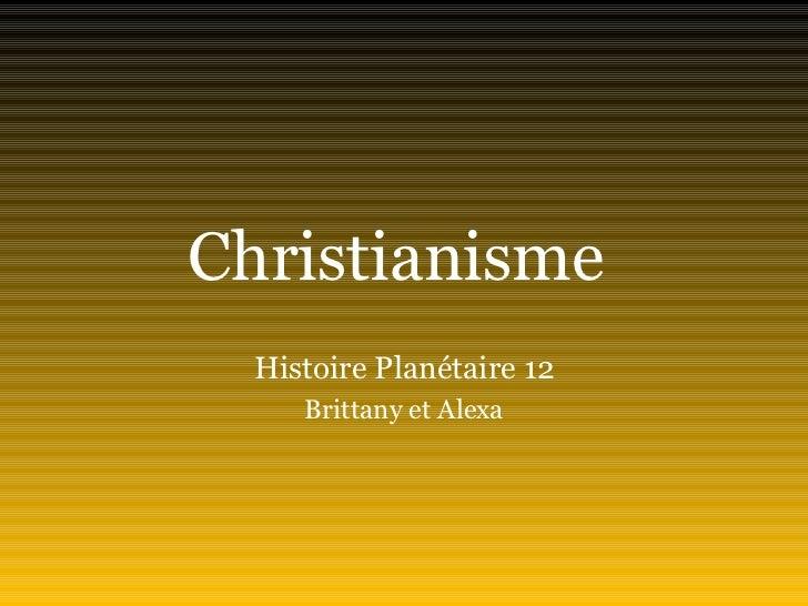 Christianisme  Histoire Planétaire 12 Brittany et Alexa
