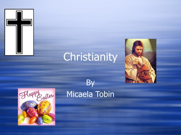 Christianity By Micaela Tobin
