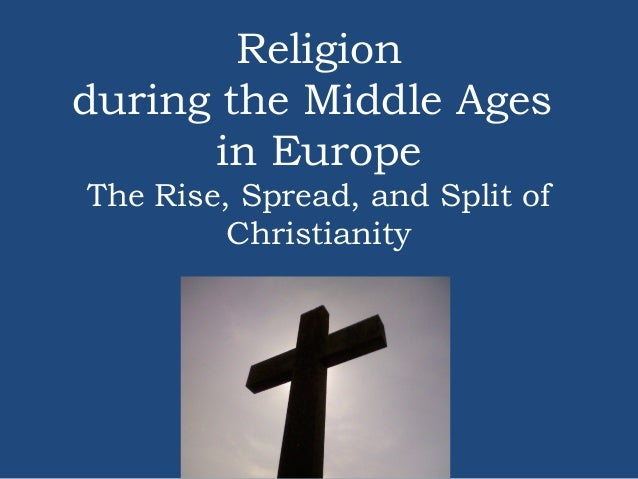 the rise and spread of christianity Chapter 6 the first global civilization: the rise and spread of islam introduction before 7th century - contacts, but not total control of ancient world under one empire.