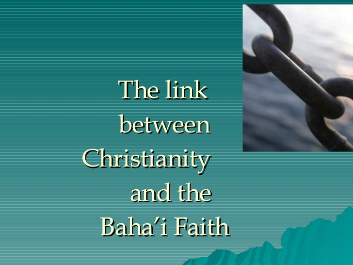 The link between Christianity  and the Baha'i Faith