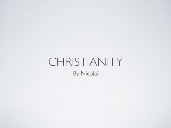 CHRISTIANITY   By Nicolai