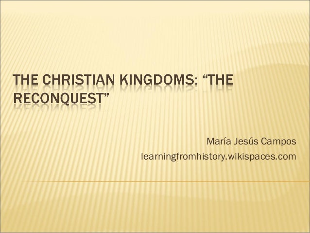 The Christian Kingdoms: The Spanish Reconquest