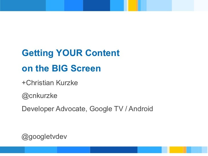 Christian Kurzke; Getting Your Content on the Big Screen