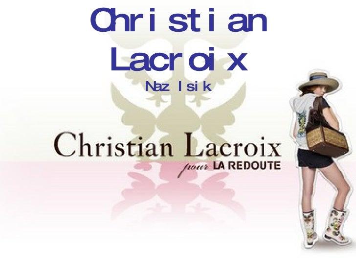 Christian Lacroix Naz Isik