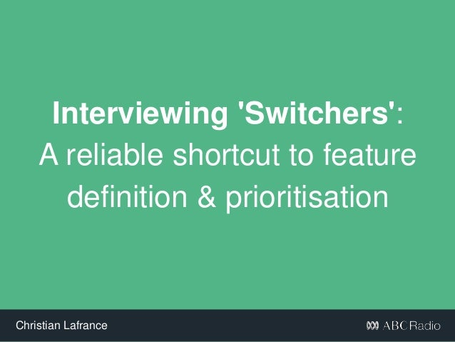 @madeinlafrance - #jtbd - #pcampsydChristian Lafrance Interviewing 'Switchers': A reliable shortcut to feature definition ...