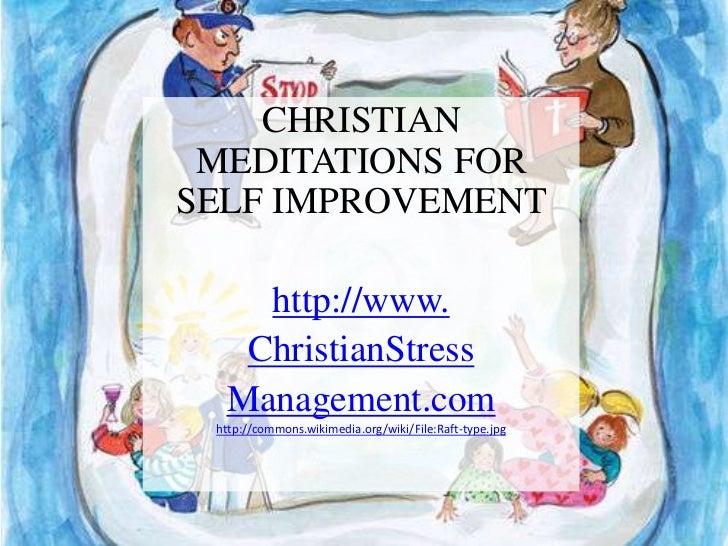 CHRISTIAN MEDITATIONS FORSELF IMPROVEMENT    http://www.   ChristianStress  Management.com http://commons.wikimedia.org/wi...