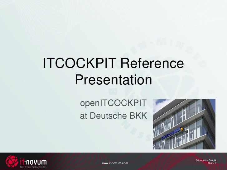 ITCOCKPIT Reference    Presentation     openITCOCKPIT     at Deutsche BKK                            © it-novum GmbH      ...