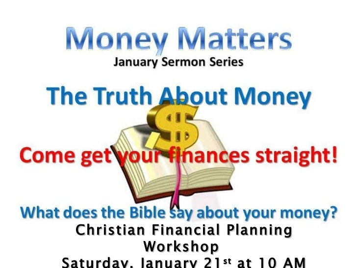 Christian Financial Planning Workshop  Saturday, January 21 st  at 10 AM