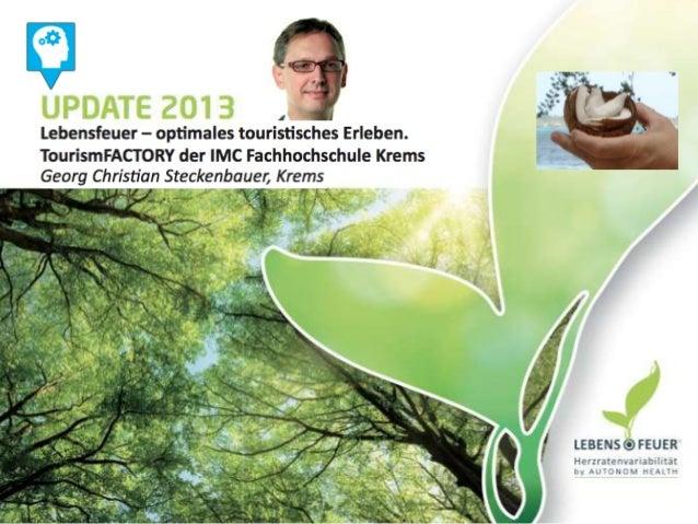 Lebensfeuer Optimales touristisches Erleben  •  Dr. Georg Christian Steckenbauer  •  9. November 2013