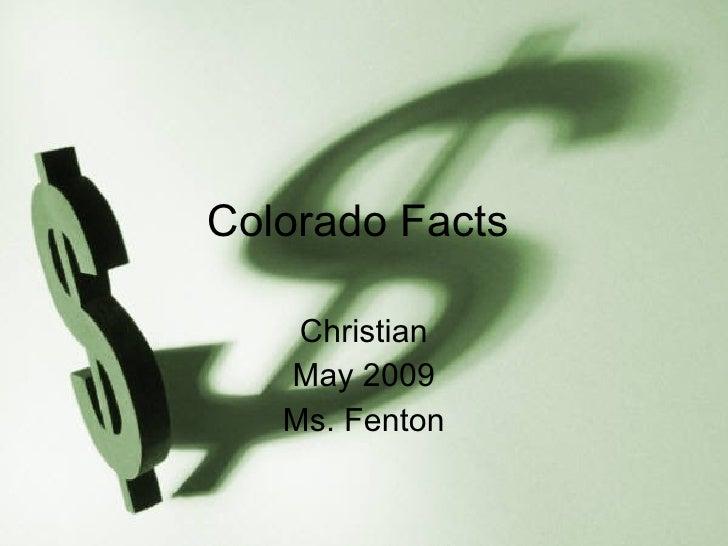 Colorado Facts  Christian May 2009 Ms. Fenton