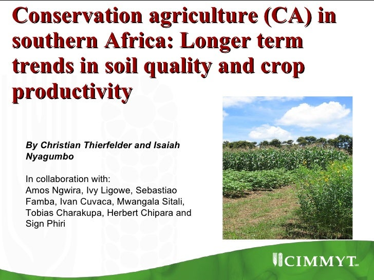 Conservation Agriculture (CA) in Southern Africa: Longer term trends in soil quality and crop productivity