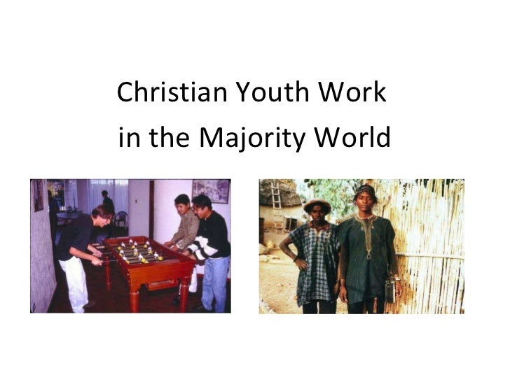 <ul><li>Christian Youth Work  </li></ul><ul><li>in the Majority World </li></ul>