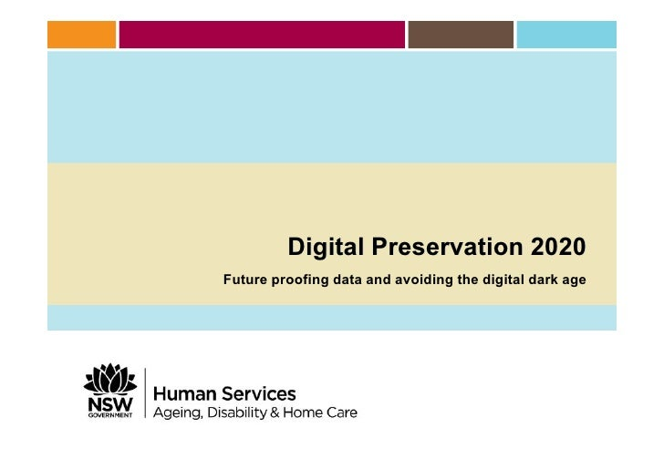 Digital Preservation 2020Future proofing data and avoiding the digital dark age