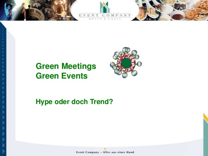 Green MeetingsGreen EventsHype oder doch Trend?