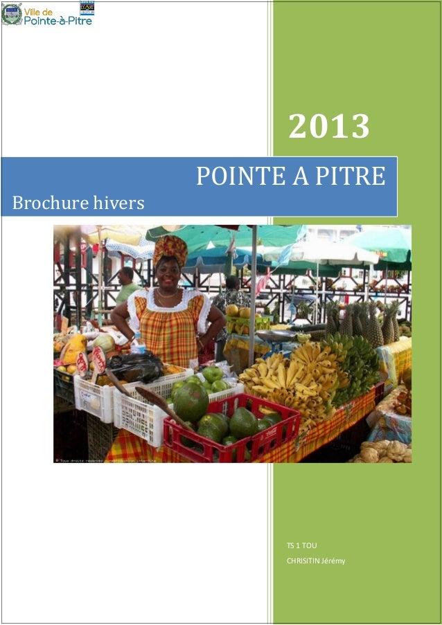 2013 POINTE A PITRE Brochure hivers  TS 1 TOU CHRISITIN Jérémy