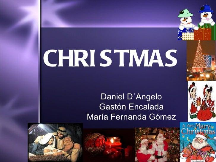 Daniel D´Angelo Gastón Encalada Mar ía Fernanda Gómez CHRISTMAS