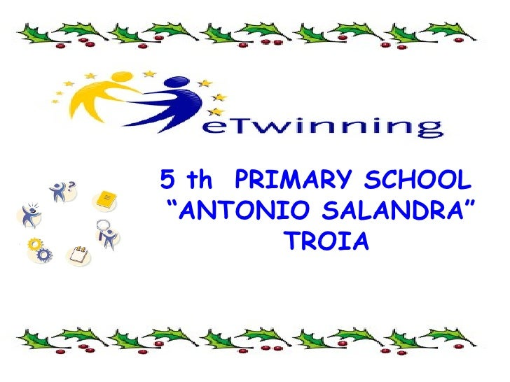 "5 th  PRIMARY SCHOOL  "" ANTONIO SALANDRA"" TROIA"