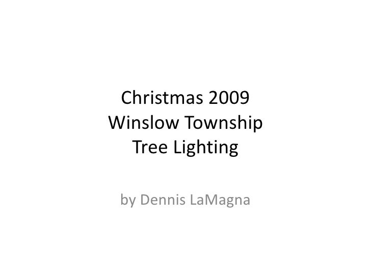 Christmas 2009Winslow TownshipTree Lighting<br />by Dennis LaMagna<br />