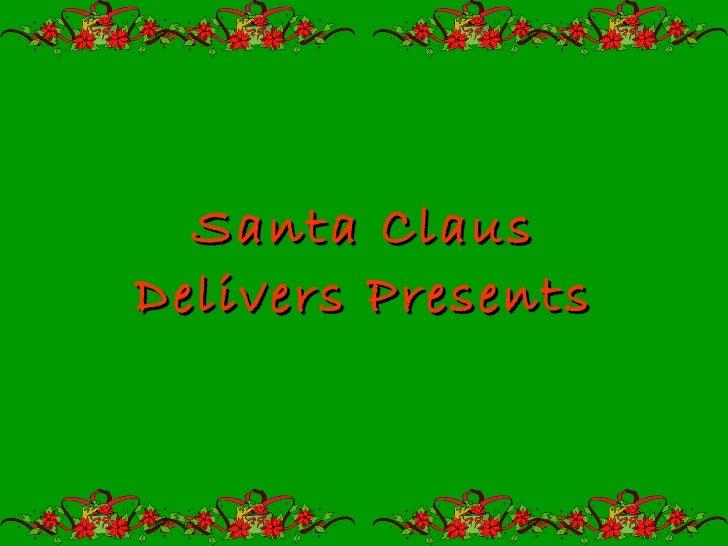 Santa Claus Delivers Presents