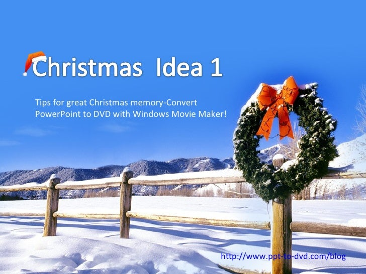 Tips for great Christmas memory-Convert PowerPoint to DVD with Windows Movie Maker! http://www.ppt-to-dvd.com/blog