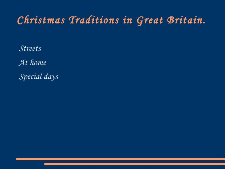 Christmas Traditions in Great Britain. <ul><li>Streets