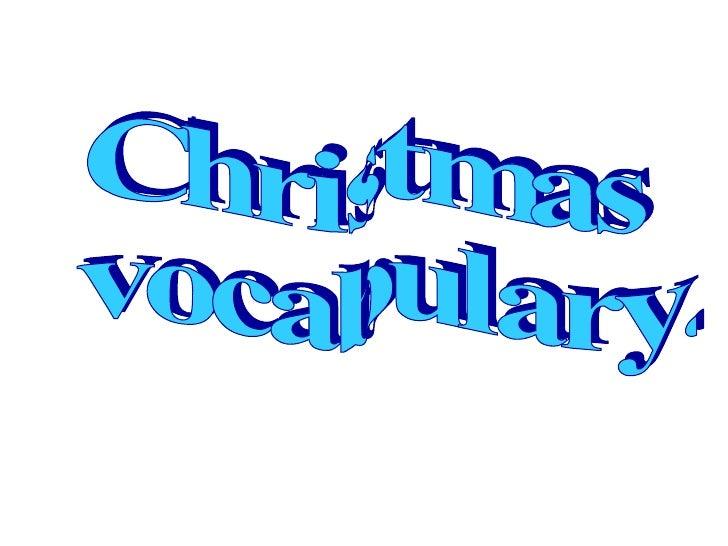 Christmas vocabulary.