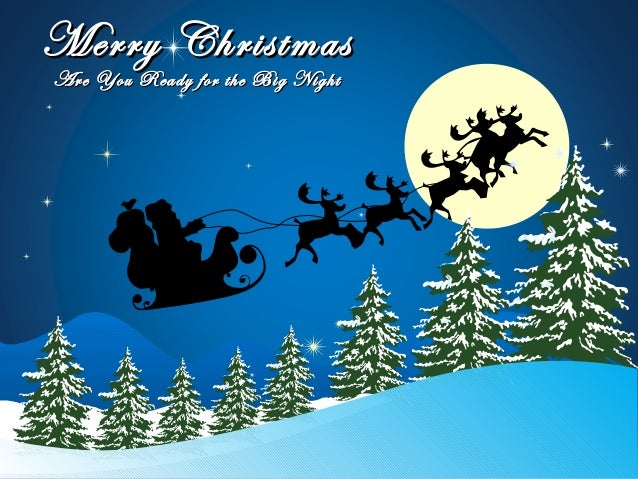 Merry ChristmasMerry Christmas Are You Ready for the Big NightAre You Ready for the Big Night