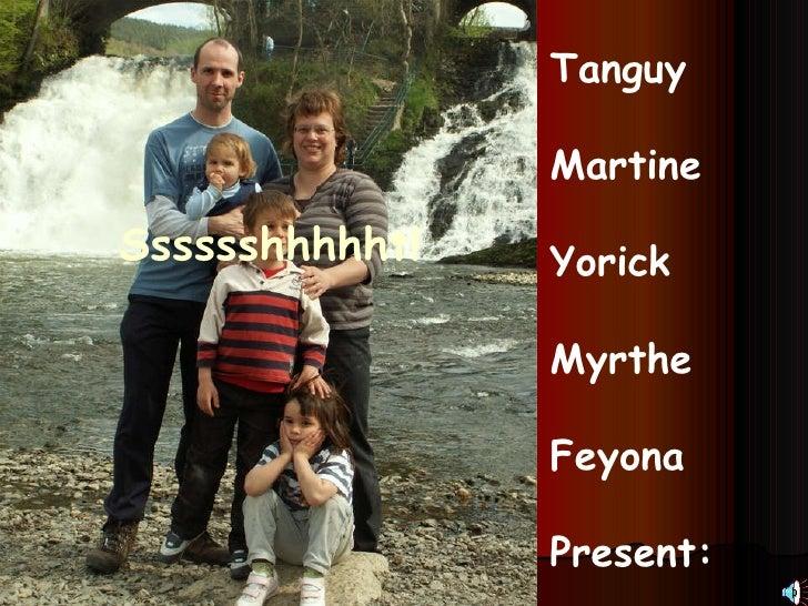 Tanguy Martine Yorick Myrthe Feyona Present: Sssssshhhhht!
