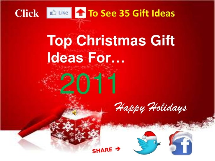 Click        To See 35 Gift Ideas        Top Christmas Gift        Ideas For…                3         2011               ...