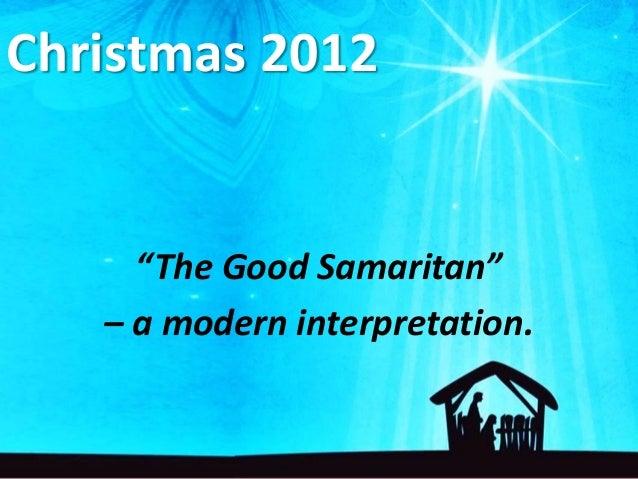 "Christmas 2012     ""The Good Samaritan""   – a modern interpretation."