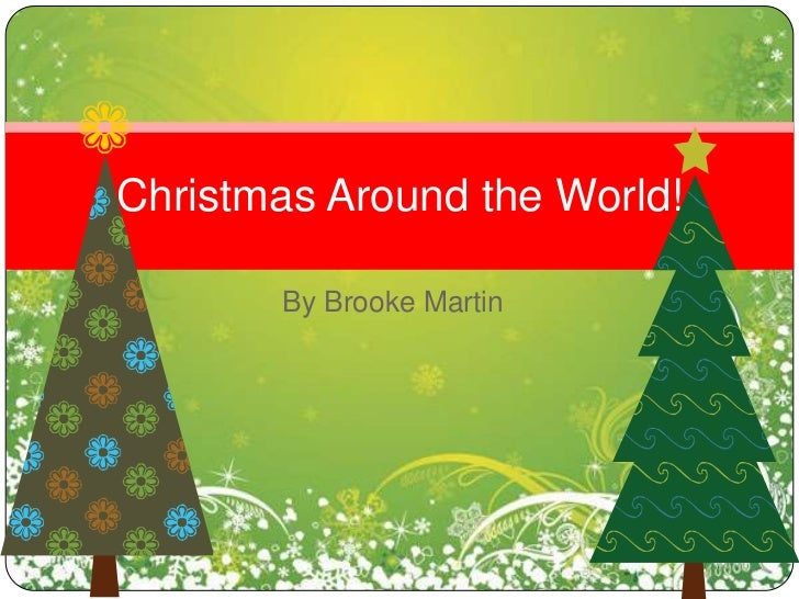 By Brooke Martin<br />Christmas Around the World!<br />