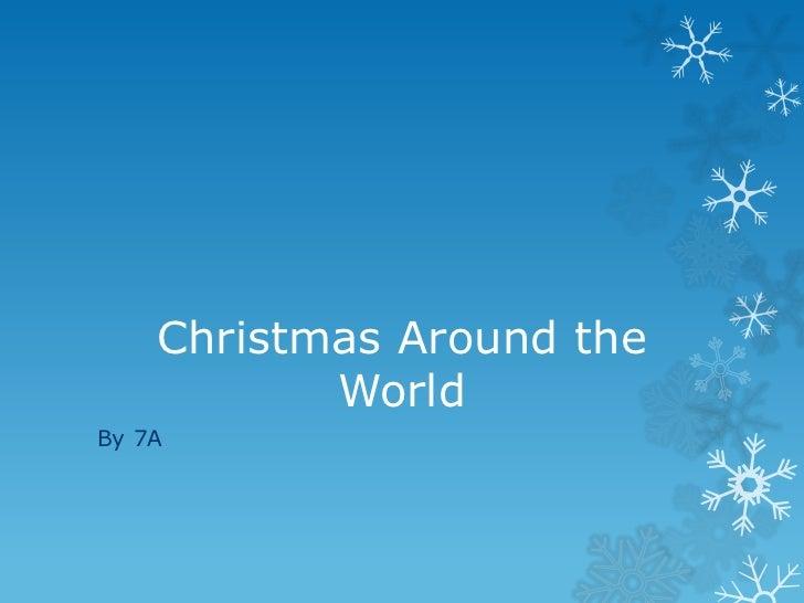 Christmas Around the           WorldBy 7A