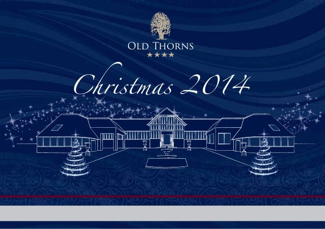 M A N O R H O T E L G O L F & C O U N T R Y E S T A T E Old Thorns Christmas 2014
