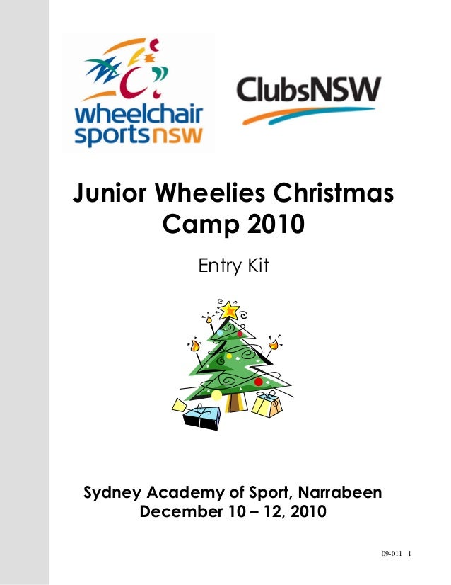 09-011 1 Sydney Academy of Sport, Narrabeen December 10 – 12, 2010 Junior Wheelies Christmas Camp 2010 Entry Kit
