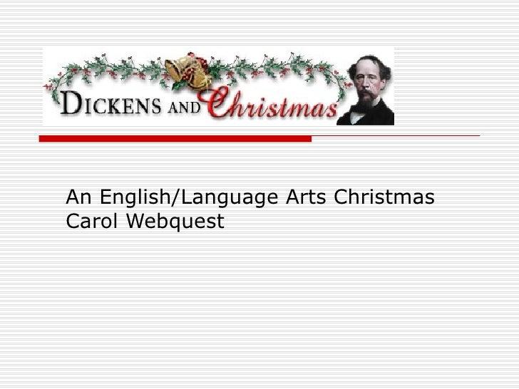 An English/Language Arts Christmas Carol Webquest