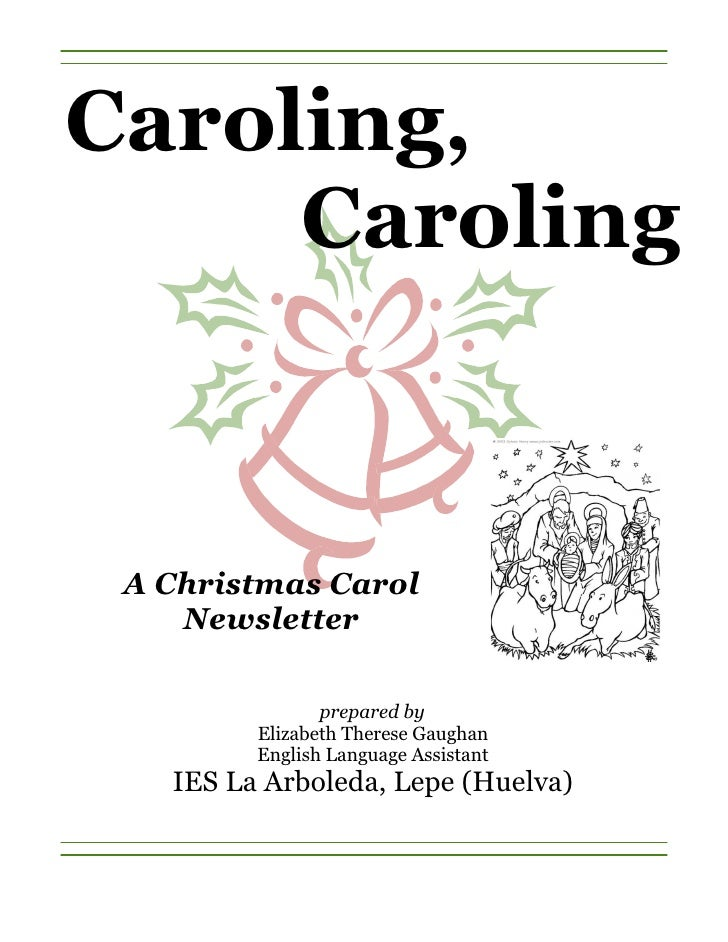 Caroling,      Caroling     A Christmas Carol     Newsletter                  prepared by          Elizabeth Therese Gaugh...