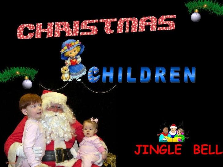 HILDREN<br />JINGLE  BELLS<br />