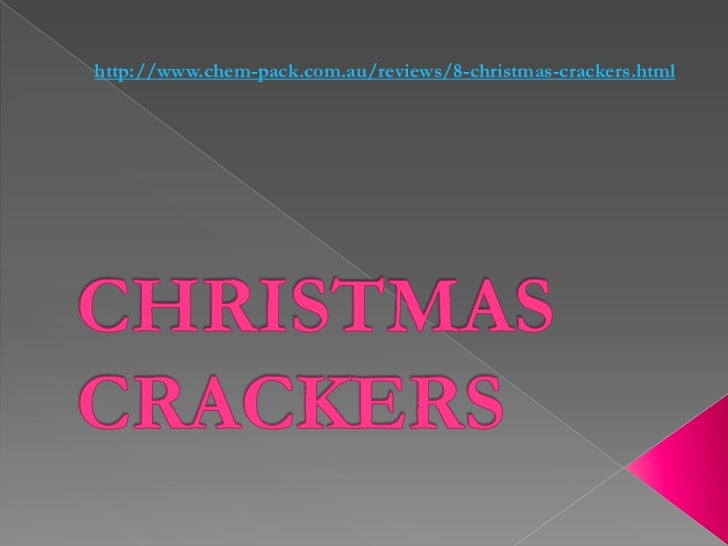 http://www.chem-pack.com.au/reviews/8-christmas-crackers.html